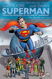 Superman: Whatever Happened to the Man of Tomorrow? Deluxe Ed.